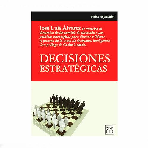 Decisiones Estratégicas. La Dinámica de Los Comités de Dirección y sus Políticas