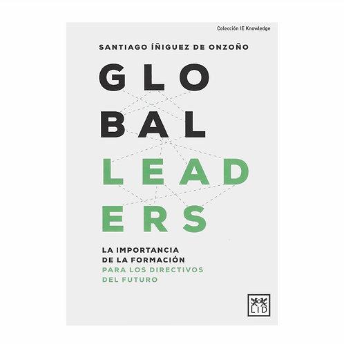 Global Leaders. La Importancia de la Formación Para Los Directivos Del Futuro