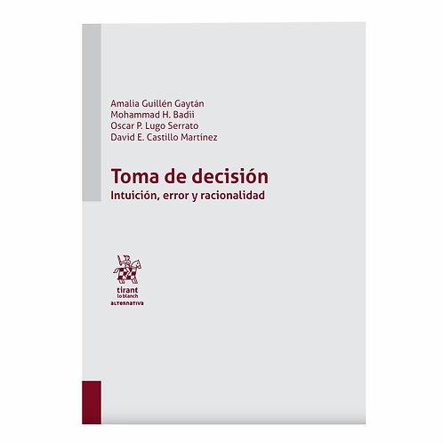 Toma de Decisión Intuición, Error y Racionalidad