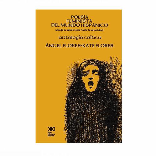 Poesía Feminista Del Mundo Hispánico (Desde la Edad Media hasta la Actualidad)