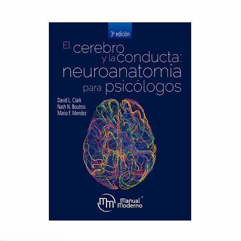 El Cerebro y la Conducta: Neuroanatomía para Psicólogos