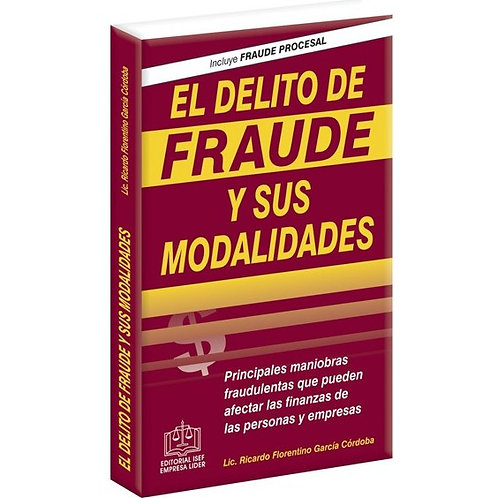 El Delito de Fraude y sus Modalidades