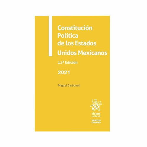 Constitución Política de los Estados Unidos Mexicanos 2021. Anotada de Carbonell