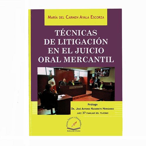 Técnicas de Litigación en el Juicio Oral Mercantil