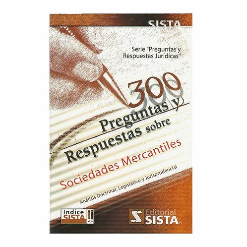 300 Preguntas y Respuestas sobre Sociedades Mercantiles