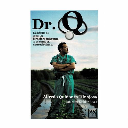 Dr. Q. La Historia de Cómo un Jornalero Migrante se Convirtió en Neurocirujano