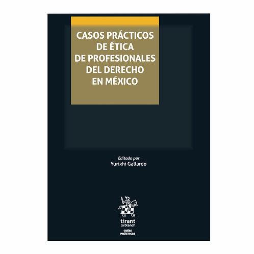 Casos Prácticos de Ética de Profesionales del Derecho en México