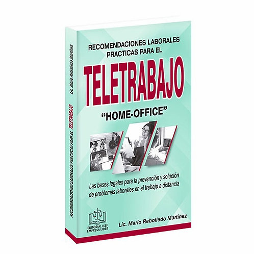 """Recomendaciones Laborales Prácticas para el Teletrabajo """"Home Office"""""""