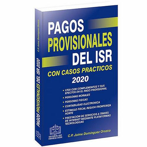 Pagos Provisionales del ISR 2020. Con Casos Prácticos