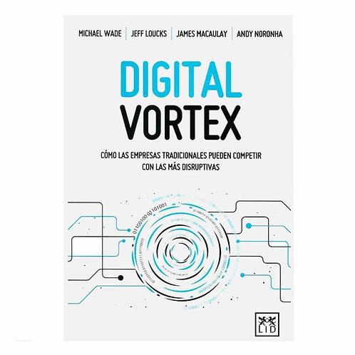 Digital Vortex. Cómo las Empresas Tradicionales pueden Competir