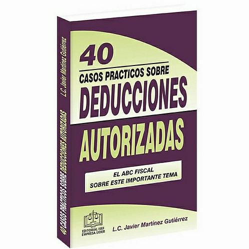 40 Casos prácticos sobre Deducciones Autorizadas