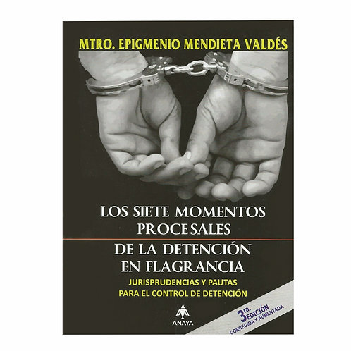 Los Siete Momentos Procesales de la Detención en Flagrancia