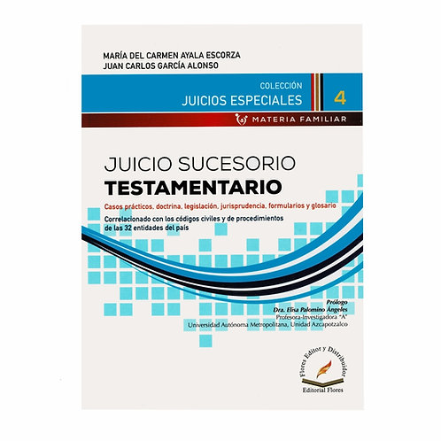 Juicio Sucesorio Testamentario. Casos Práctico, Doctrina, Formularios y Glosario
