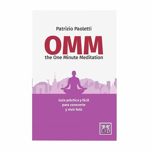 Omm The One Minute Meditation. Guía Práctica para Conocerte y Vivir Feliz