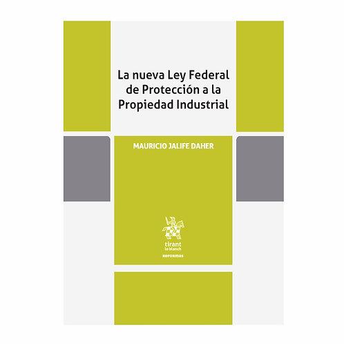 La Nueva Ley Federal de Protección a la Propiedad Industrial