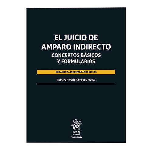 El Juicio de Amparo Indirecto. Conceptos Básicos y Formularios