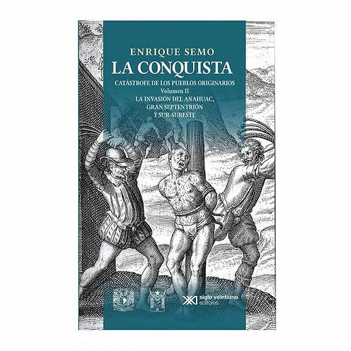 La Conquista: Catástrofe de los Pueblos Originarios Volumen II