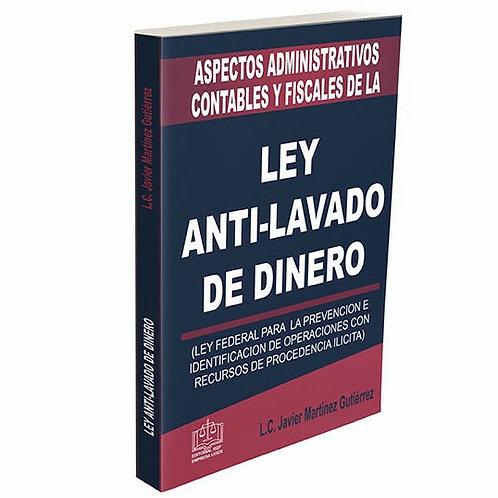 Aspectos Administrativos Contables y Fiscales de la Ley Anti Lavado de Dinero