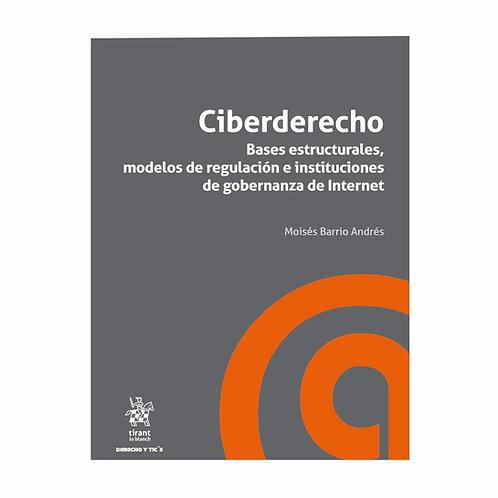 Ciberderecho. Bases, Modelos e Instituciones de Internet