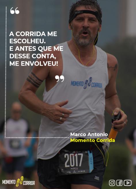 """Marco Antonio correndo e frase """"A corrida me escolheu. E antes que me desse conta, me envolveu!"""""""