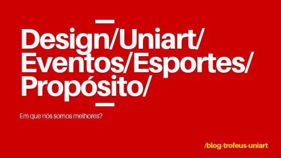 Design/Uniart/Eventos/Esportes/Propósito/ Em que nós somos melhores? Escrito em branco sob fundo vermelho