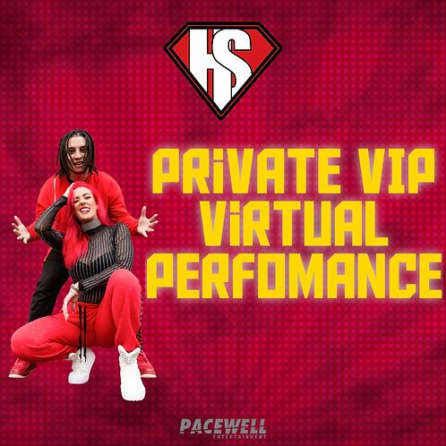 Private VIP Virtual Performance