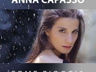 """""""Come pioggia"""", il singolo d'esordio di Anna Capasso"""
