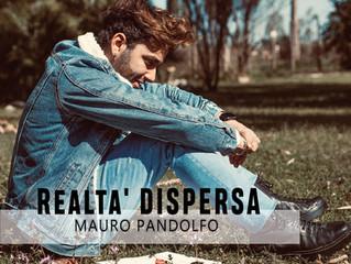 """""""Realtà dispersa"""", il nuovo singolo di Mauro Pandolfo"""