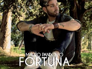 """""""Fortuna"""", il nuovo singolo di Mauro Pandolfo"""