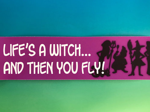 Bumper Sticker- Life's a Witch