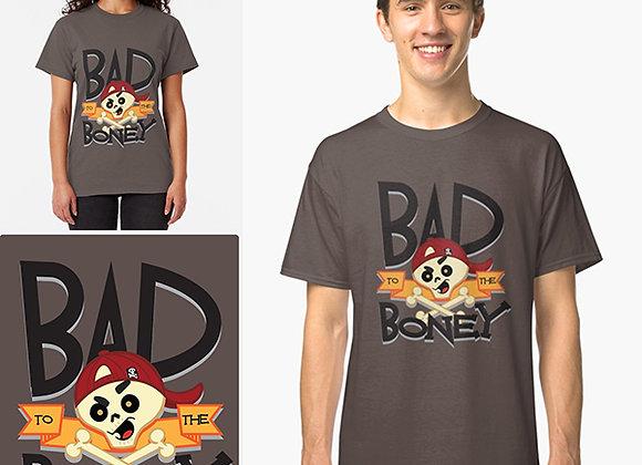 """BAD TO THE BONEY"" Shirts"