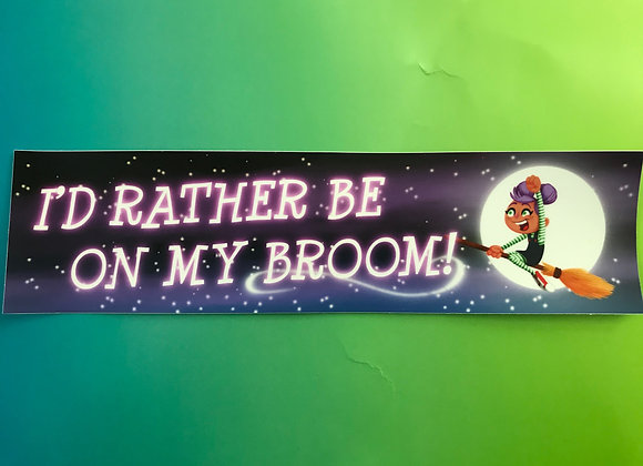 Bumper Sticker-I'd Rather Be On My Broom