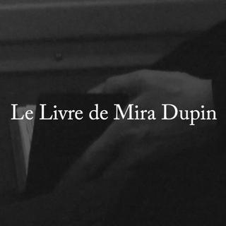 Le Livre de Mira Dupin (Bientôt)