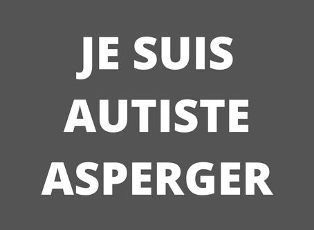 Je suis Autiste Asperger