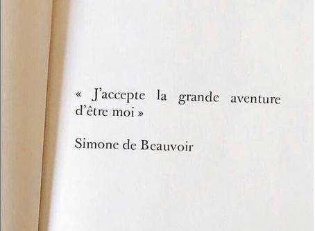 """""""J'accepte la grande aventure d'être moi."""""""