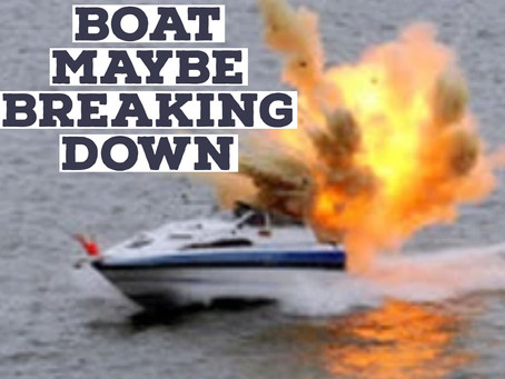 Top 8 Reasons Why Your Boat Maybe Breaking Down and How You Can Help to Prevent It