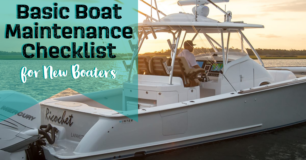 basic boat maintenance checklist for new boaters