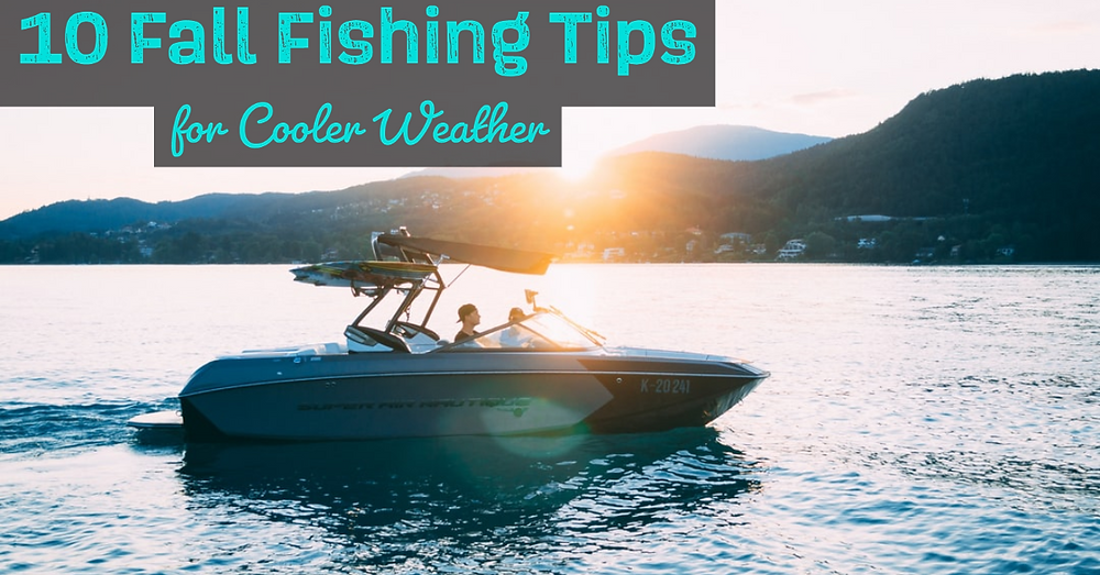 10 fall fishing tips for cooler weather