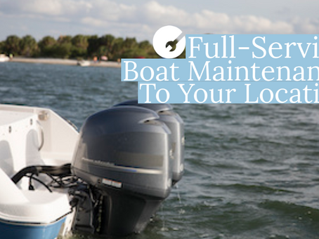Full-Service Boat Maintenance To Your Location