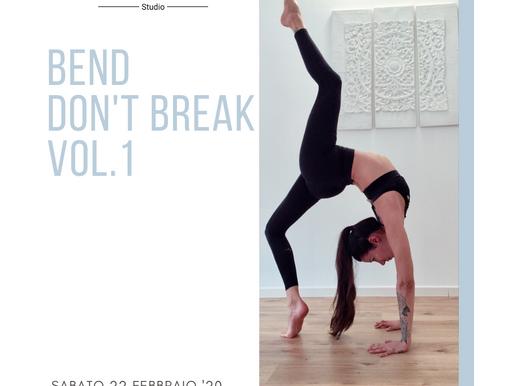 BEND DON'T BREAK Vol.1  22/02