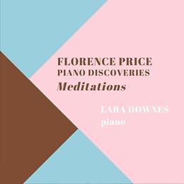 Lara Downes: 3 EPs of Florence Price
