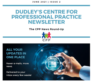 DUDLEY'S CENTRE FOR PROFESSIONAL PRACTICE NEWSLETTER - June 2021