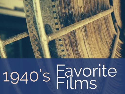 FAVORITE 1940'S FILMS