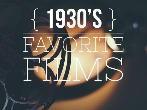 FAVORITE 1930'S FILMS