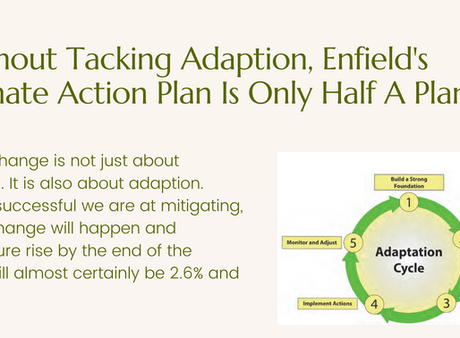 Without Addressing Adaption, Enfield's Climate Change Strategy is Only Half A Plan