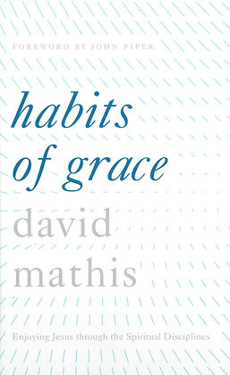 Habits of Grace: Enjoying Jesus