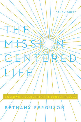 The Mission-Centered Life
