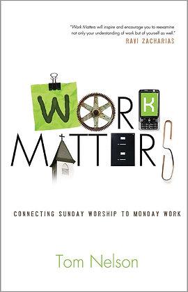 Work Matters: Connecting Sunday Worship to Monday Work