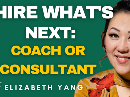 HIRE WHAT'S NEXT: COACH OR CONSULTANT (GET YOUR FREEBIE)