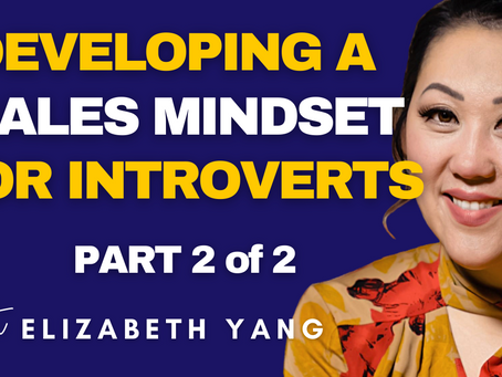 DEVELOPING A SALES MINDSET FOR INTROVERTS (PART 2 of 2)